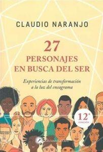 27 personajes en busca del ser. Experiencias de transformación a la luz del eneagrama